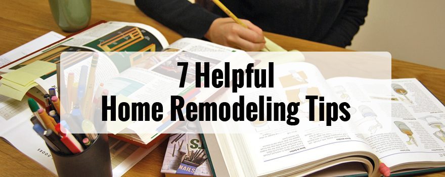 Seven Helpful Remodeling Tips