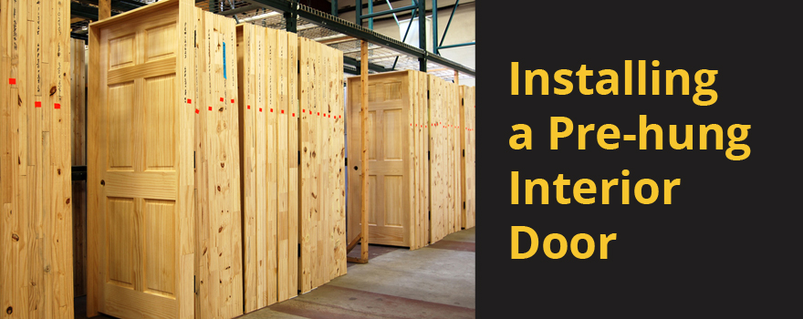Installing a pre-hung interior door & Installing a Pre-hung Interior Door - Builders Surplus