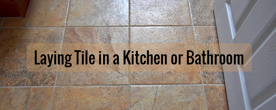 laying bathroom tiles how to lay tile in a bathroom or kitchen builders surplus 13420 | Blog Laying Tile Feature