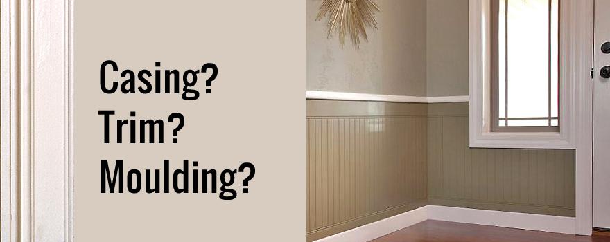 Casing, trim, or moulding